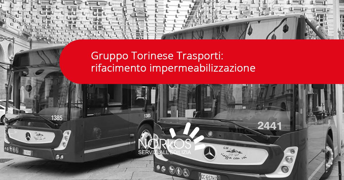 Norkos-Gruppo-Torinese-Trasporti-rifacimento-impermeabilizzazione