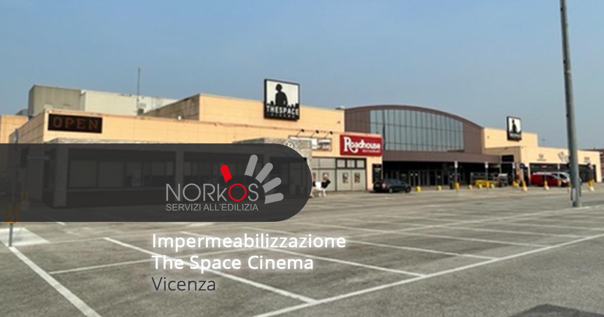 Impermeabilizzazione The Space Cinema | Vicenza