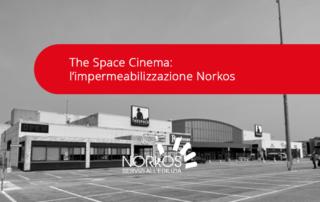 The Space Cinema: l'impermeabilizzazione Norkos